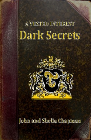 A Vested Interest - Dark Secrets